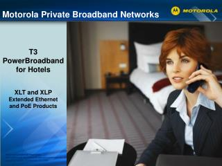 Motorola Private Broadband Networks