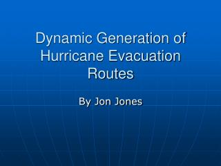Dynamic Generation of Hurricane Evacuation Routes