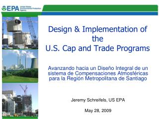 Design & Implementation of the  U.S. Cap and Trade Programs