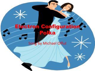 Electron Configuration Polka