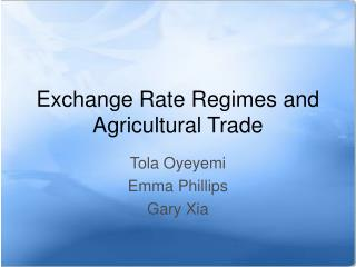 Exchange Rate Regimes and Agricultural Trade