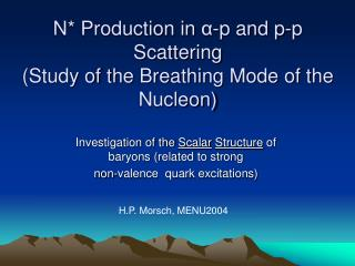 N* Production in  α -p and p-p Scattering (Study of t he Breathing Mode of the Nucleon)