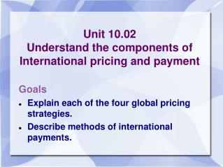 Unit 10.02 Understand the components of International pricing and payment