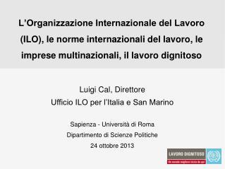 Luigi Cal, Direttore Ufficio ILO per l'Italia e San Marino Sapienza - Università di Roma