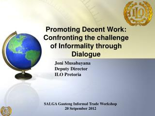Promoting Decent Work: Confronting the challenge of Informality through Dialogue