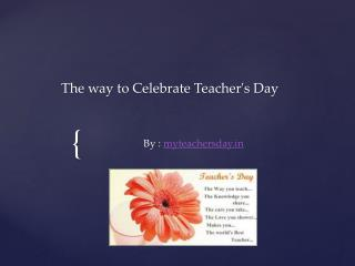 The way to Celebrate Teacher's Day