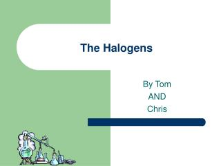 The Halogens