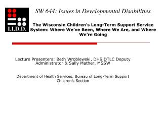 Lecture Presenters: Beth Wroblewski, DHS DTLC Deputy Administrator & Sally Mather, MSSW