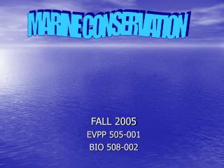 FALL 2005 EVPP 505-001  BIO 508-002