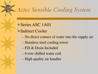 Aztec Sensible Cooling System