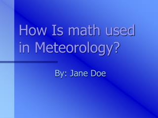 How Is math used in Meteorology