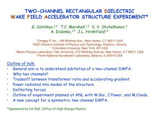Outline of talk: General aim is to understand subtleties of a two-channel DWFA. Why two channels?