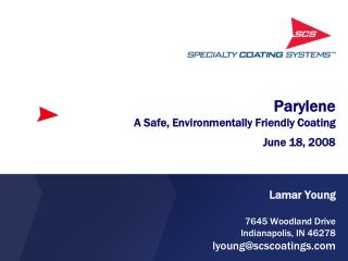 Parylene A Safe, Environmentally Friendly Coating June 18, 2008