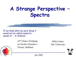 A Strange Perspective �  Spectra