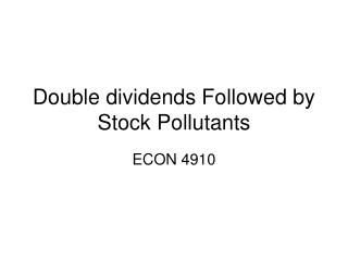 Double dividends Followed by Stock Pollutants