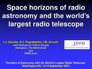 L.I. Gurvits, S.V. Pogrebenko, I.M. Avruch Joint Institute for VLBI in Europe