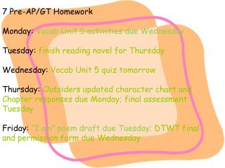 7 Pre-AP/GT Homework Monday:  Vocab Unit 5 activities due Wednesday