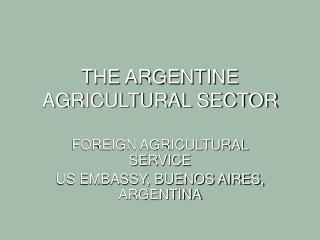 THE ARGENTINE AGRICULTURAL SECTOR