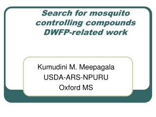 Search for mosquito controlling compounds DWFP-related work