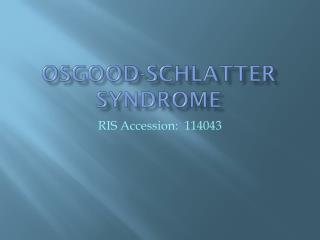 Osgood- schlatter  syndrome