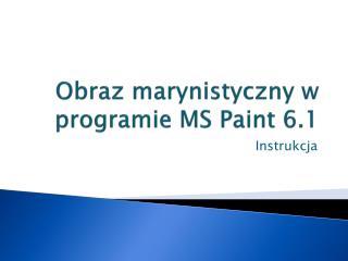 Obraz marynistyczny w programie MS  Paint  6.1