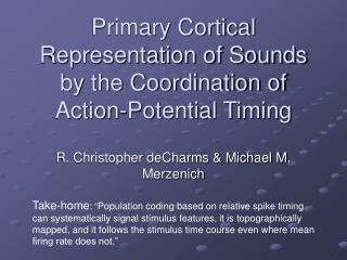 Primary Cortical Representation of Sounds by the Coordination of Action-Potential Timing