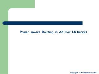Power Aware Routing in Ad Hoc Networks