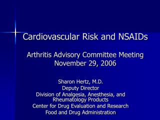 Cardiovascular Risk and NSAIDs  Arthritis Advisory Committee Meeting November 29, 2006