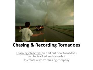 Chasing & Recording Tornadoes