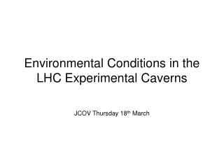 Environmental Conditions in the LHC Experimental Caverns