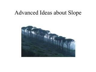 Advanced Ideas about Slope
