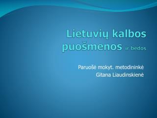 Lietuvi ų kalbos puošmenos  ir bėdos