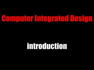 Computer Integrated Design