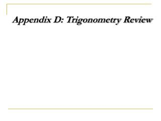 Appendix D: Trigonometry Review