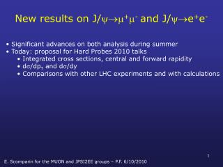 New results on J/  +  -  and  J/ e + e -