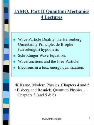 1AMQ, Part II Quantum Mechanics 4 Lectures