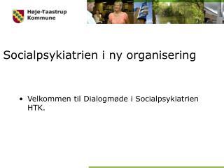 Socialpsykiatrien i ny organisering