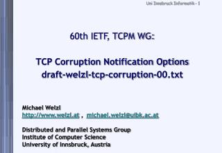 60th IETF, TCPM WG: TCP Corruption Notification Options draft-welzl-tcp-corruption-00.txt