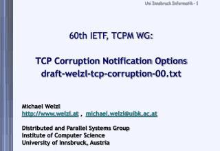 60th IETF, TCPM WG: TCP Corruption Notification Options draft-welzl-tcp-corruption-00.txt