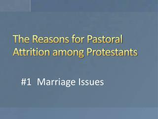 The Reasons for Pastoral Attrition among Protestants