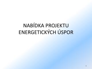 NABÍDKA PROJEKTU ENERGETICKÝCH ÚSPOR