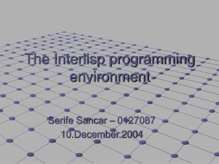 The Interlisp programming environment