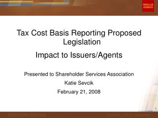 Tax Cost Basis Reporting Proposed Legislation  Impact to Issuers/Agents