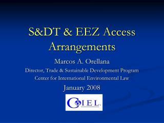 S&DT & EEZ Access Arrangements