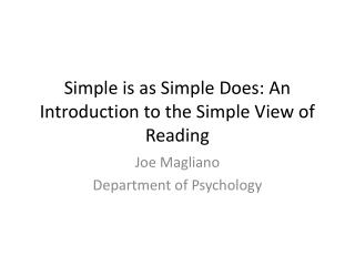 Simple is as Simple Does: An Introduction to the Simple View of Reading
