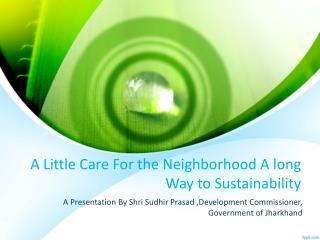 A Little Care For the Neighborhood A long Way to Sustainability