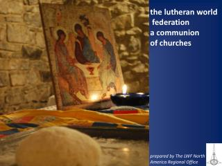 the lutheran world  federation  a communion  of churches