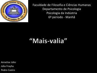 Faculdade de Filosofia e Ciências Humanas Departamento de Psicologia  Psicologia da Indústria