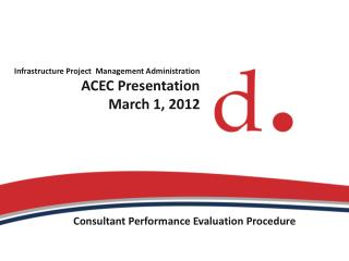 Infrastructure Project  Management Administration ACEC Presentation March 1, 2012