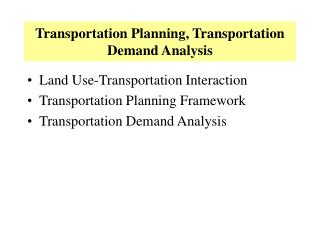 Transportation Planning, Transportation Demand Analysis